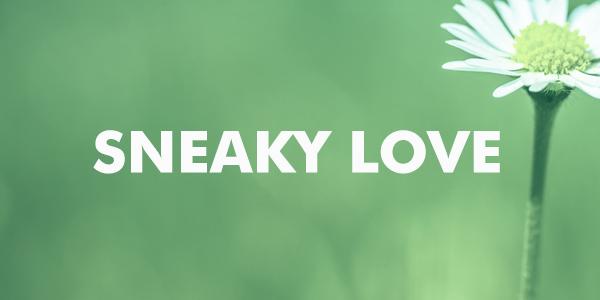 sneaky-love